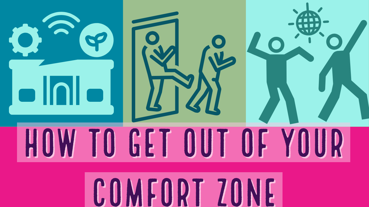 How to get out of your comfort zone