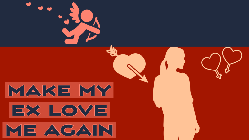 How To Make Your Ex Love You Again Magnet Of Success