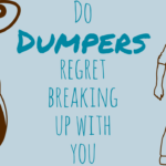 Do Dumpers Regret Breaking Up With You?