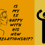 Is My Ex Happy In His New Relationship?