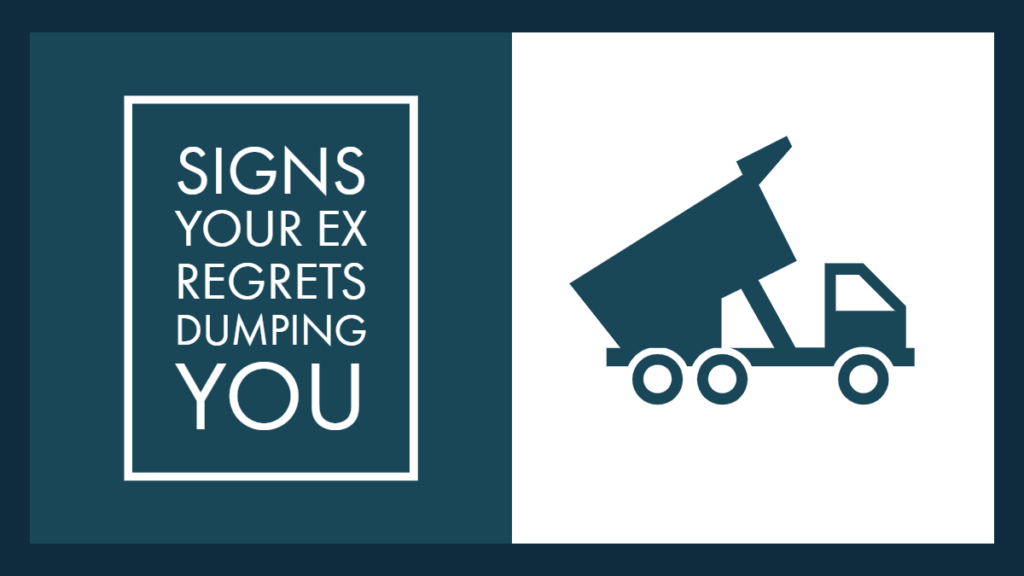 14 Signs Your Ex Regrets Dumping You - Magnet of Success
