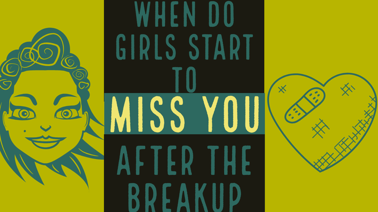 When do girls start to miss you