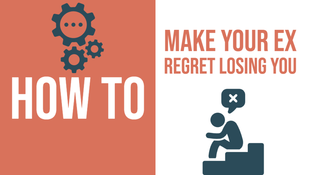 How To Make Him Regret Losing You? - Magnet of Success