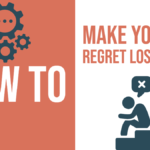 How To Make Him Regret Losing You?