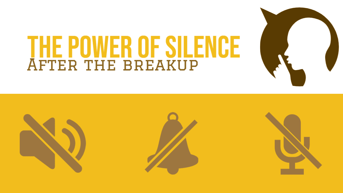 The Power Of Silence After The Break Up Magnet Of Success