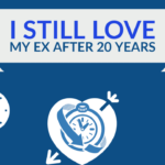I Still Love My Ex After 20 Years