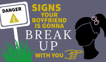 10 Signs Your Boyfriend Is Going To Break Up With You