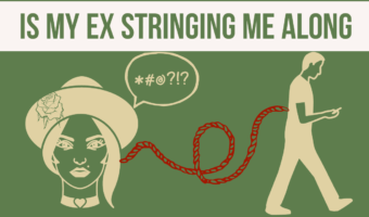 Is My Ex Stringing Me Along? How Do I Know?