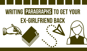 Writing Paragraphs To Get Your Ex-girlfriend Back ✍