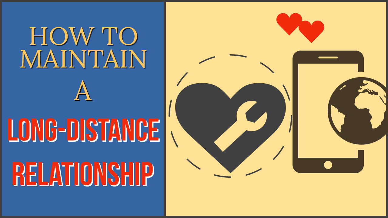 Advice distance new long relationship How To