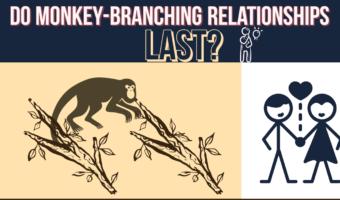 Do Monkey-branching Relationships Last?