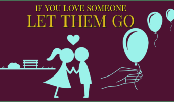 If You Love Someone, Let Them Go!