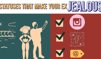 30 Statuses That Make Your Ex Jealous