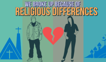 My Ex Broke Up With Me Because Of Religious Differences