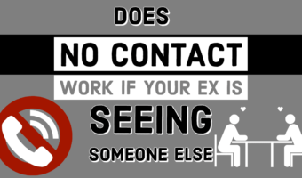 Does No Contact Work If Your Ex Is Seeing Someone Else?