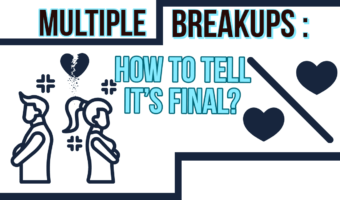 Multiple Breakups: How To Tell It's Final?