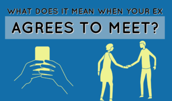 What Does It Mean If Your Ex Agrees To Meet You?