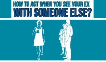 How To Act When You See Your Ex With Someone Else?