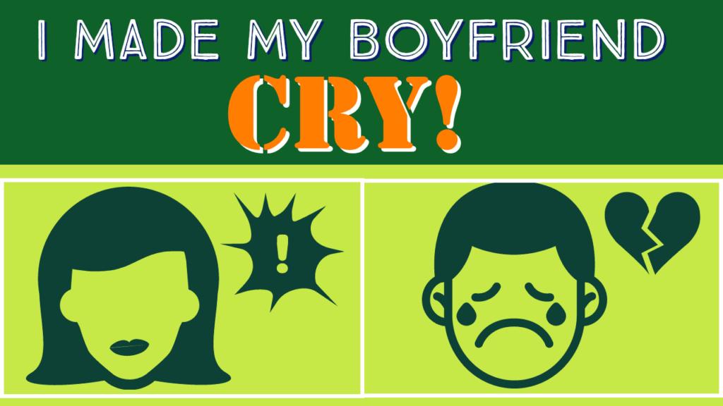 Makes me cry my boyfriend My Husband